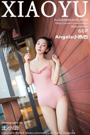 [XIAOYU] 2019.09.10 VOL.150 Angela小热巴